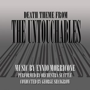 Ennio Morricone, Performed by Orchestra Seattle Conducted George Shangrow 歌手頭像