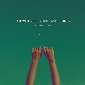 I Am Waiting for You Last Summer 歌手頭像