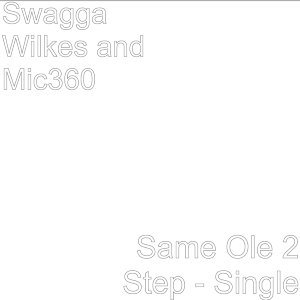 Swagga Wilkes and Mic360 歌手頭像