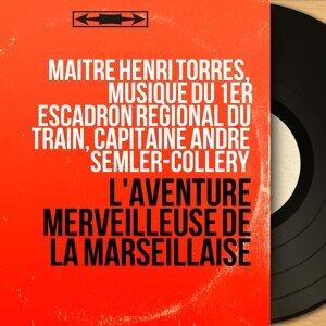 Maître Henri Torrès, Musique du 1er escadron régional du train, Capitaine André Semler-Collery 歌手頭像