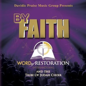 Word of Restoration International & the Tribe of Judah Choir 歌手頭像