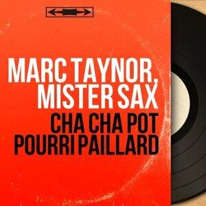 Marc Taynor, Mister Sax 歌手頭像