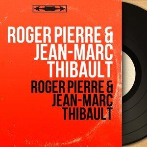 Roger Pierre & Jean-Marc Thibault 歌手頭像