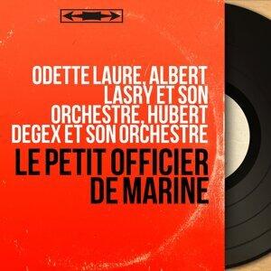 Odette Laure, Albert Lasry et son orchestre, Hubert Degex et son orchestre 歌手頭像