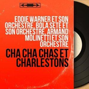 Eddie Warner et son orchestre, Bola Sete et son orchestre, Armand Molinetti et son orchestre 歌手頭像