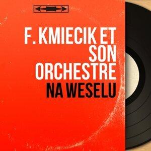 F. Kmiecik et son orchestre 歌手頭像