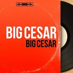 Big Cesar 歌手頭像