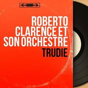 Roberto Clarence et son orchestre 歌手頭像