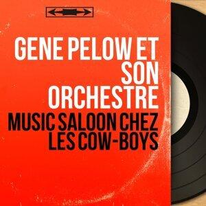 Gene Pelow et son orchestre 歌手頭像