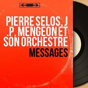 Pierre Selos, J .P. Mengeon et son orchestre 歌手頭像