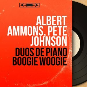 Albert Ammons, Pete Johnson