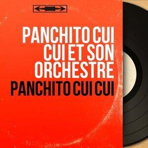 Panchito Cui Cui et son orchestre 歌手頭像