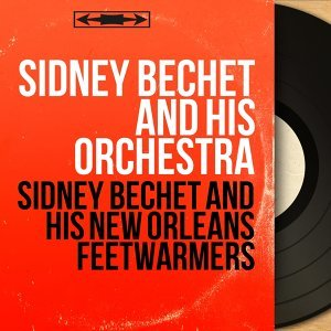 Sidney Bechet and His Orchestra 歌手頭像