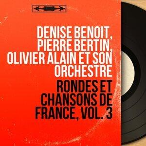 Denise Benoît, Pierre Bertin, Olivier Alain et son orchestre 歌手頭像