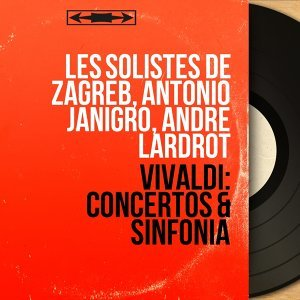Les solistes de Zagreb, Antonio Janigro, André Lardrot 歌手頭像