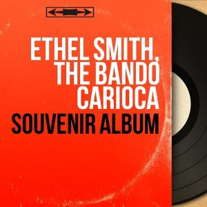 Ethel Smith, The Bando Carioca 歌手頭像