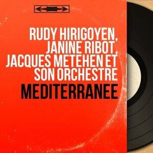 Rudy Hirigoyen, Janine Ribot, Jacques Météhen et son orchestre 歌手頭像