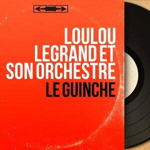 Loulou Legrand et son orchestre 歌手頭像