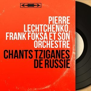 Pierre Lechtchenko, Frank Foksa et son orchestre 歌手頭像