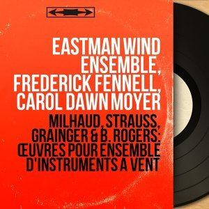 Eastman Wind Ensemble, Frederick Fennell, Carol Dawn Moyer 歌手頭像