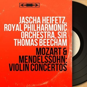 Jascha Heifetz, Royal Philharmonic Orchestra, Sir Thomas Beecham 歌手頭像