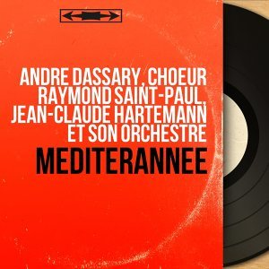 André Dassary, Choeur Raymond Saint-Paul, Jean-Claude Hartemann et son orchestre 歌手頭像