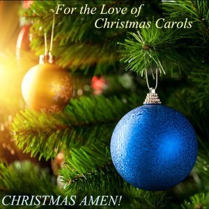 Christmas Amen! Carol of the Bells, O Holy Night, The Little Drummer Boy, Silent Night & More 歌手頭像