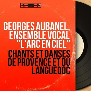 "Georges Aubanel, Ensemble vocal ""L'arc en ciel"" 歌手頭像"