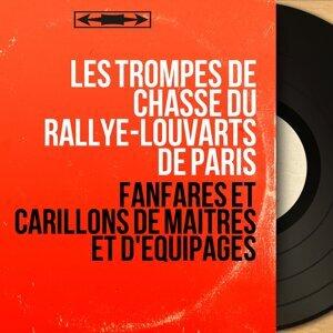 Les trompes de chasse du Rallye-Louvarts de Paris 歌手頭像