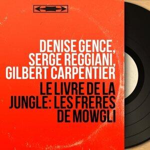 Denise Gence, Serge Reggiani, Gilbert Carpentier 歌手頭像