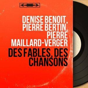 Denise Benoit, Pierre Bertin, Pierre Maillard-Verger 歌手頭像