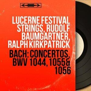Lucerne Festival Strings, Rudolf Baumgartner, Ralph Kirkpatrick 歌手頭像