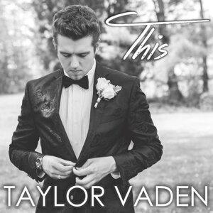 Taylor Vaden 歌手頭像