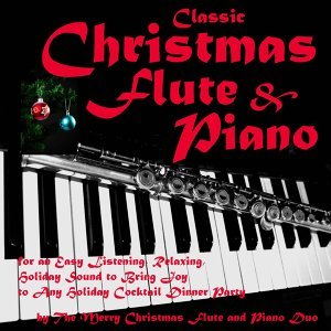 The Merry Christmas Flute and Piano Duo 歌手頭像