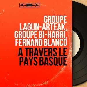 Groupe Lagun-Arteak, Groupe Bi-Harri, Fernand Blanco 歌手頭像