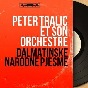 Peter Tralic et son orchestre 歌手頭像