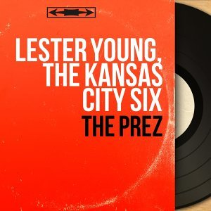 Lester Young, The Kansas City Six 歌手頭像