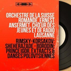 Orchestre de la Suisse Romande, Ernest Ansermet, Chœur des Jeunes et de Radio Lausanne 歌手頭像