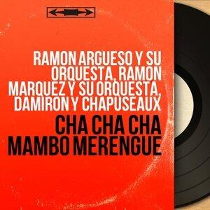 Ramon Argueso y Su Orquesta, Ramon Marquez y Su Orquesta, Damiron y Chapuseaux 歌手頭像