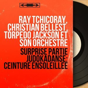 Ray Tchicoray, Christian Bellest, Torpedo Jackson et son orchestre 歌手頭像