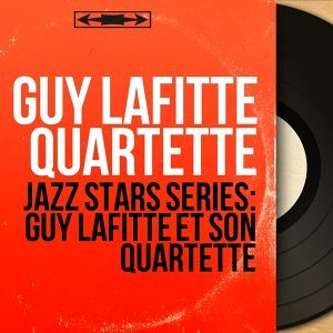 Guy Lafitte Quartette 歌手頭像