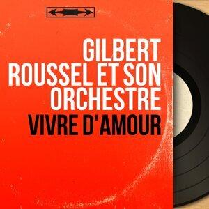 Gilbert Roussel et son orchestre 歌手頭像