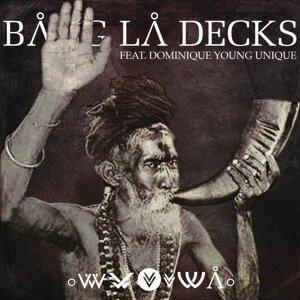 Bang La Decks feat. Dominique Young Unique 歌手頭像