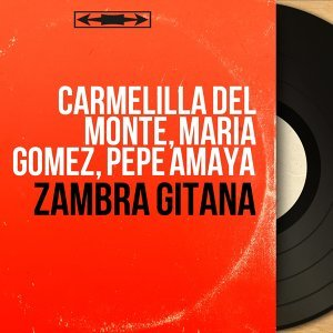 Carmelilla del Monte, Maria Gomez, Pepe Amaya 歌手頭像