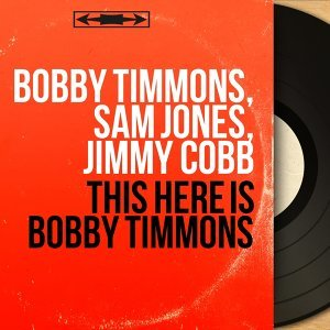 Bobby Timmons, Sam Jones, Jimmy Cobb 歌手頭像