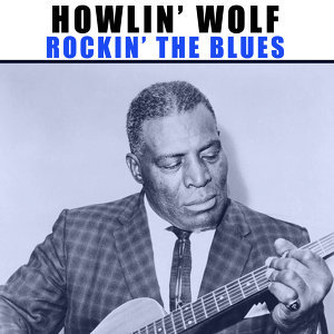 Howlin' Wolf (咆哮之狼) 歌手頭像
