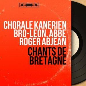 Chorale Kanerien Bro-Léon, Abbé Roger Abjean 歌手頭像