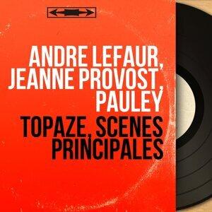 André Lefaur, Jeanne Provost, Pauley 歌手頭像