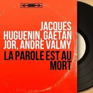 Jacques Huguenin, Gaëtan Jor, André Valmy 歌手頭像
