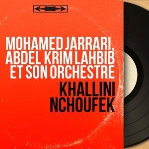 Mohamed Jarrari, Abdel Krim Lahbib et son orchestre 歌手頭像